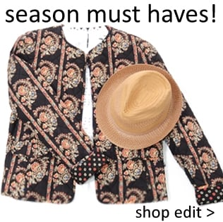 New Season Must Haves! Shop our edit!