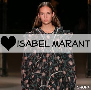 We love ISabel Marant Catwalk collection, shop her must have deisgners online